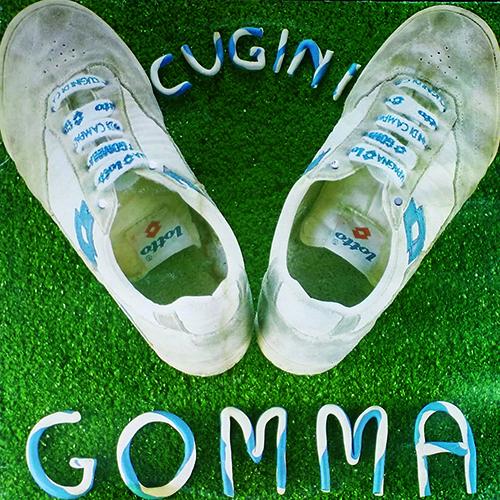 GOMMA - I CUGINI DI CAMPAGNA