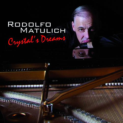 RODOLFO MATULICH - CRYSTAL'S DREAM