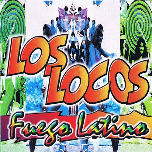 LOS LOCOS - FUEGO LATINO