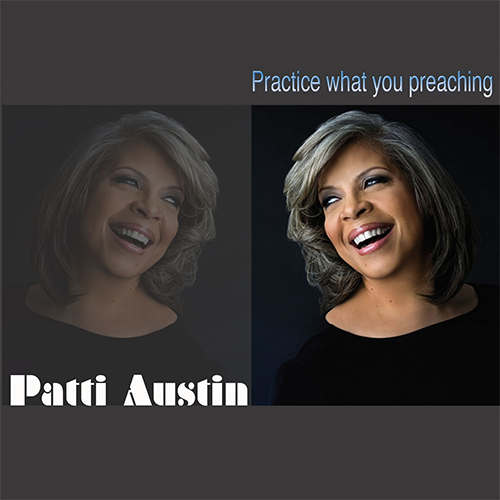 PATTY AUSTIN - PRACTICE WHAT YOU PREACHING