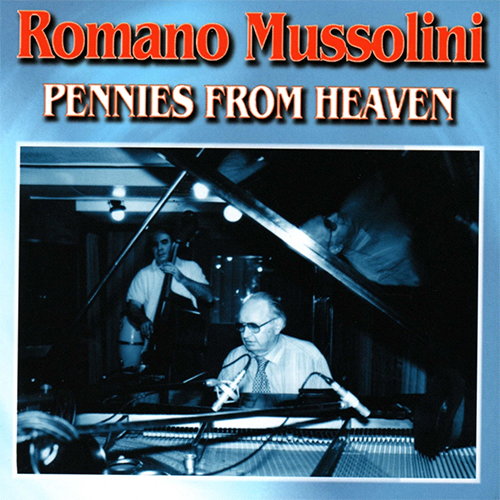 ROMANI MUSSOLINI - PENNIES FROM HEAVEN
