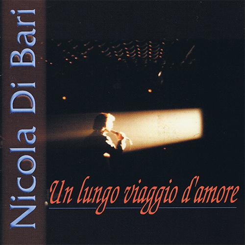 NICOLA DI BARI - UN LUNGO VIAGGIO D'AMORE