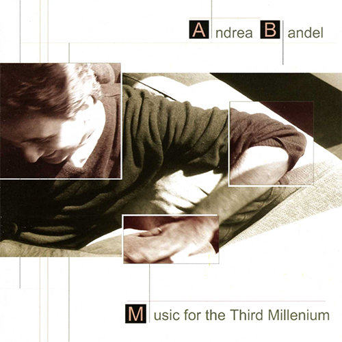 ANDREA BANDEL - MUSIC FOR THE THIRD MILLENNIUM