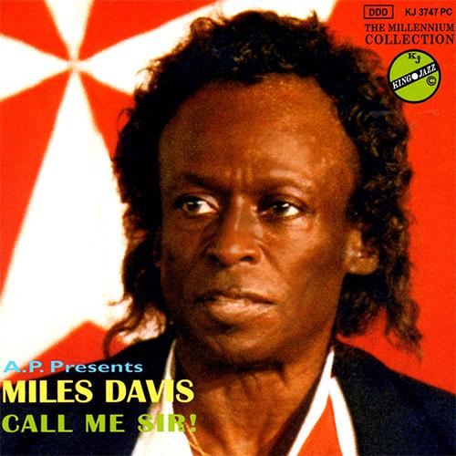 MILES DAVIS - CALL ME SIR